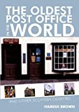The Oldest Post Office in the World: and Other Odd Places