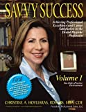 Savvy Success: Achieving Professional Excellence and Career Satisfaction in the Dental Hygiene Profession, You-Roles-Practice Environment (Volume 1) by Christine A. Hovliaras (2012-07-20)