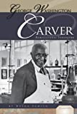 George Washington Carver: Agricultural Innovator