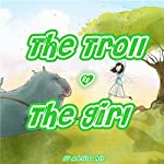 The Troll & The Girl | Adelina hill