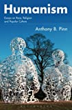 img - for Humanism: Essays on Race, Religion and Popular Culture book / textbook / text book