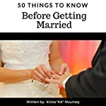 50 Things to Know Before Getting Married: Wedding Planning Ideas to Create a Beautiful and Affordable Wedding | Krista