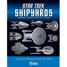 Star Trek Shipyards Star Trek Starships: 2294 to the Future The Encyclopedia of Starfleet Ships