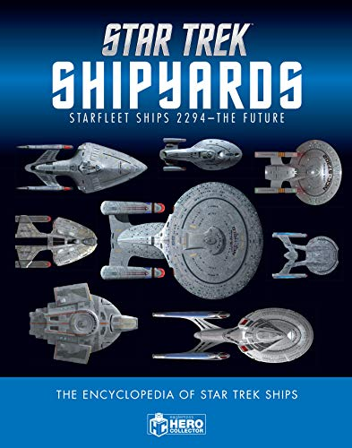 Star Trek Shipyards Star Trek Starships: 2294 to the Future The Encyclopedia of Starfleet Ships (Best Star Trek Next Generation Novels)