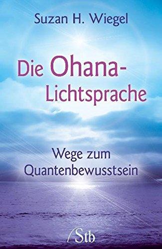 die-ohana-lichtsprache-wege-zum-quantenbewusstsein