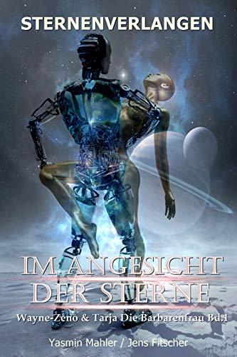 Sternenverlangen: Wayne-Zeno & Tarja Die Barbarenfrau (Im Angesicht der Sterne  1) (German Edition)