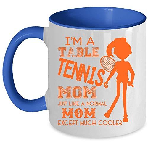 Cool Mom Coffee Mug, I'm A Table Tennis Mom Accent Mug (Accent Mug - Red) - Mug 11 oz accent mug - blue