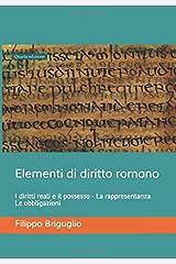 Elementi di diritto romano: I diritti reali e il possesso - La rappresentanza - Le obbligazioni (Roman Law World Collection) (Italian Edition) Paperback