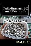 Palladium Aus PC und Elektronik, M. Buth, 1481210203
