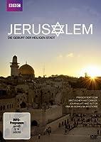 Jerusalem - Die Geburt der Heiligen Stadt
