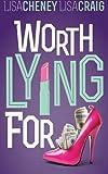 Worth Lying For, Lisa Cheney and Lisa Craig, 1475174608
