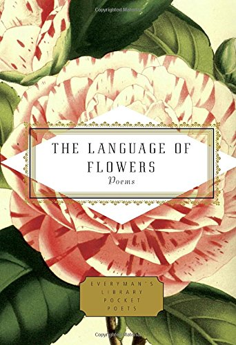 The Language of Flowers: Poems (Everyman's Library Pocket Poets Series) (Flower Meanings Peony)