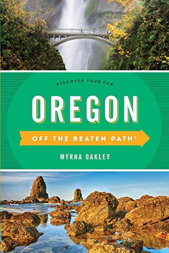 Oregon Off the Beaten Path®: Discover Your Fun (Off the Beaten Path Series) from Globe Pequot Press