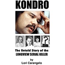 KONDRO: The Untold Story of the Longview Serial Killer