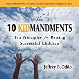The 10 Kidmandments, Jeffrey B. Oddo, 1928782272