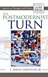 img - for The Postmodernist Turn: American Thought and Culture in the 1970s book / textbook / text book