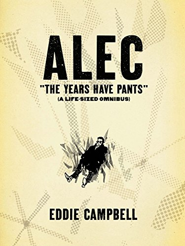 ALEC: The Years Have Pants (A Life-Size Omnibus)