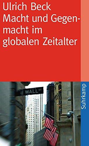 Macht und Gegenmacht im globalen Zeitalter: Neue weltpolitische Ökonomie (suhrkamp taschenbuch)