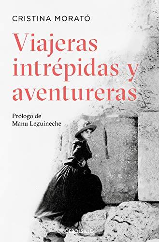 Viajeras intrépidas y aventureras / Intrepid, Adventurous Travelers  [Morató, Cristina] (Tapa Blanda)