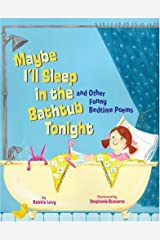 Maybe I'll Sleep in the Bathtub Tonight: And Other Funny Bedtime Poems Hardcover