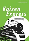Kaizen Express : Fundamentals for Your Lean Journey, Narusawa, Toshiko and Shook, John, 1934109231