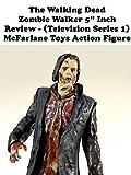 Review: The Walking Dead Zombie Walker 5
