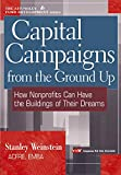 Capital Campaigns from the Ground Up: How Nonprofits Can Have the Buildings of Their Dreams