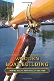: Wooden Boat Building: How to Build a  Dragon Class Sailboat