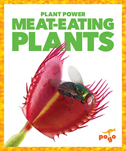 Meat Eating Plants - Meat-Eating Plants (Pogo Books: Plant Power)