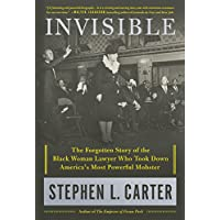 Invisible: The Forgotten Story of the Black Woman Lawyer...