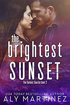 The Brightest Sunset (The Darkest Sunrise Duet Book 2) by [Martinez, Aly]