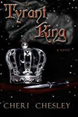 The Tyrant King: Sequel to The Peasant Queen by Cheri Chesley (2012-08-13) Paperback