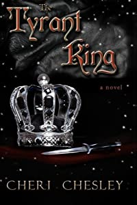 The Tyrant King: Sequel to The Peasant Queen by Cheri Chesley (2012-08-13)
