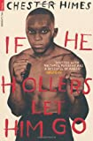 If He Hollers Let Him Go by Chester Himes front cover