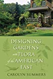 Gardeners, with all good fortune and flora, are endowed with love  for a  hobby that has profound potential for positive change. The  beautifully  illustrated Designing Gardens with Flora of the American East   approaches land...