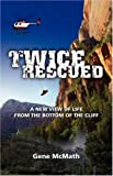 Twice Rescued, Gene McMath, 0978535235