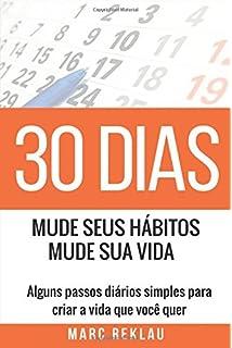 30 Dias – Mude seus Hábitos, Mude sua Vida (Portuguese Edition)