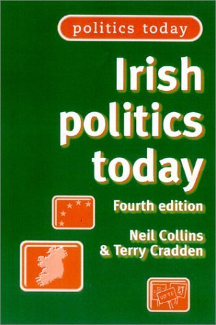 Irish politics Today (Politics Today MUP) by Neil Collins - Mall Manchester Shopping