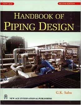 handbook of piping design by g k sahu