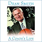 A Coach's Life: My Forty Years in College Basketball | Dean Smith,John Kilgo,Sally Jenkins