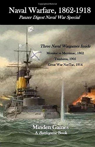 Miniatures Naval - Naval Warfare, 1862-1918: Panzer Digest Naval War Special (Battlegame Book) (Volume 6)