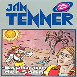 Explosion der Sonne (Jan Tenner Classics 25)