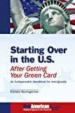 Starting over in the U. S. after Getting Your Green Card, Elzbieta Baumgartner, 0977045307