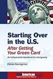 Starting over in the U. S. after Getting Your Green Card, Elzbieta Baumgartner, 0977045307