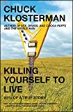 Image of Killing Yourself to Live: 85% of a True Story