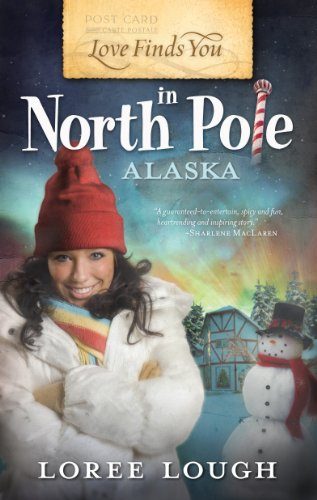 Love Finds You In North Pole Alaska Kindle Edition By Loree Lough