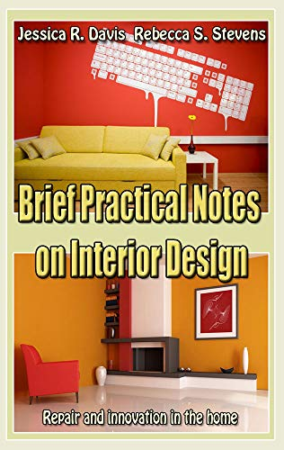 Brief Practical Notes on Interior Design: Repair and innovation in the home
