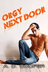 Orgy Next Door (Gay Erotic Encounters)