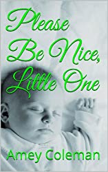 Please Be Nice, Little One (English Edition)