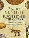 Europe Between the Oceans, Barry Cunliffe, 0300170866
